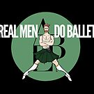 REAL MEN DO BALLET by balleteducation