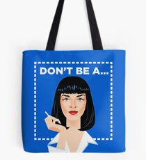 Don't be a... Tote Bag