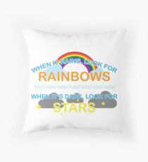 When It Rains Look For Rainbows, When It's Dark Look For Stars Throw Pillow