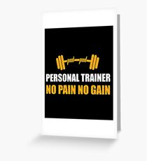 Funny Personal Trainer Shirt   personal trainer o pain no gain Greeting Card