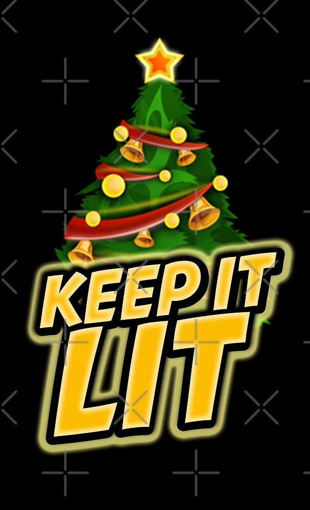 Keep It Lit by themarvdesigns
