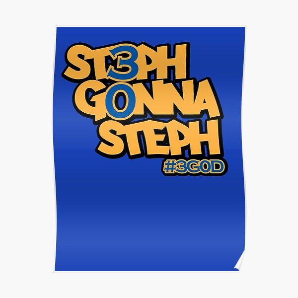Steph Gonna Steph Poster