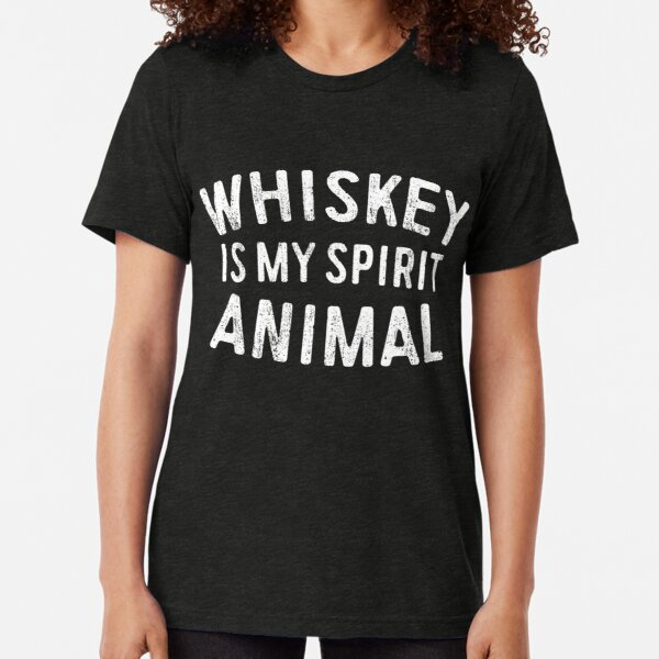 Whiskey Is My Spirit Animal Tri-blend T-Shirt