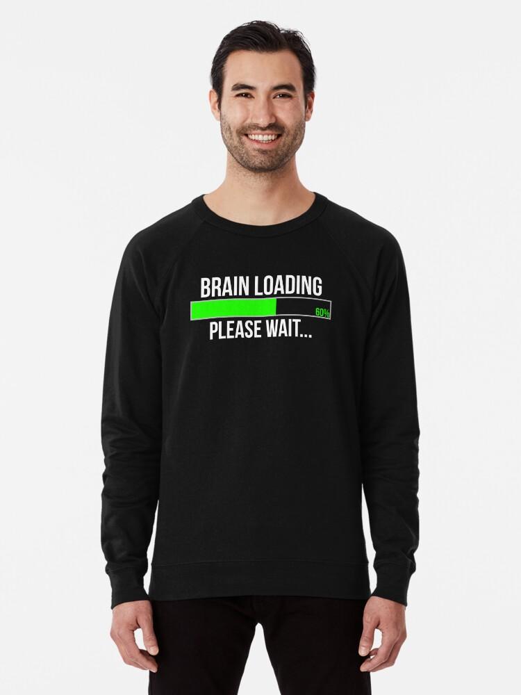 f5dac534 Brain Loading Please Wait Funny T-shirt