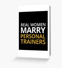 Funny Personal Trainer Shirt   Real woman marry Personal Trainers Greeting Card