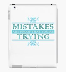 Mistakes Are Proof that You're Trying iPad Case/Skin