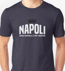 Napoli - Naples Italy Vide Napule Po' Muore Unisex T-Shirt