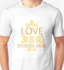 Love Is Spoken Here Unisex T-Shirt