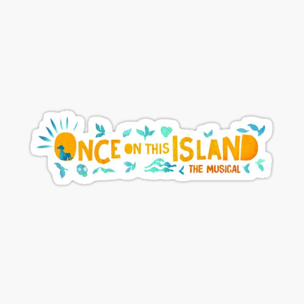 Once on This Island Musical logo Sticker