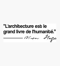 Quote - Victor Hugo architecture Photographic Print