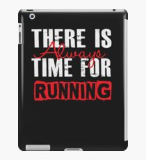 There Is Always Time For Running - Funny Runner iPad Case/Skin