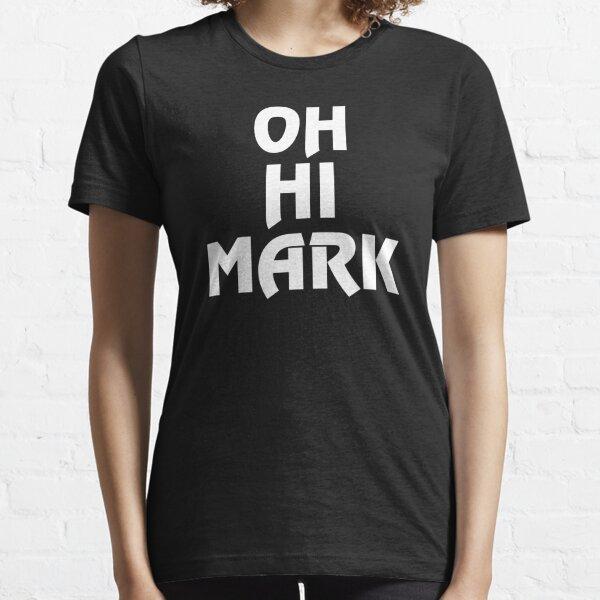 OH HI MARK Essential T-Shirt