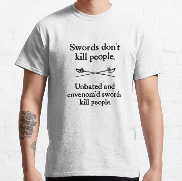Swords Dont Kill People Classic T-Shirt