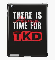 There Is Always Time For TKD - Funny Runner Martial Arts Taekwondo iPad Case/Skin