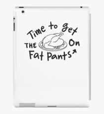 Time To Get The Fat Pants On - Funny Thanksgiving Turkey  iPad Case/Skin