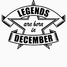 Legends are born in December (Birthday / Present / Gift / Black) by MrFaulbaum