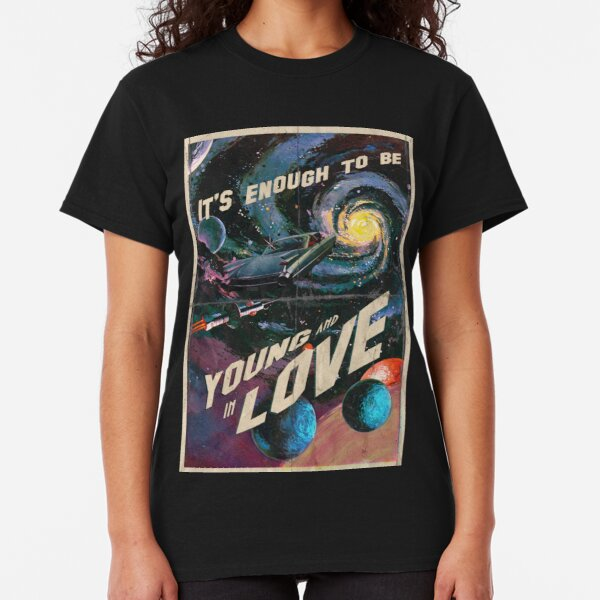 YOUNG AND IN LOVE Classic T-Shirt