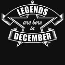 Legends are born in December (Birthday / Present / Gift / White) by MrFaulbaum