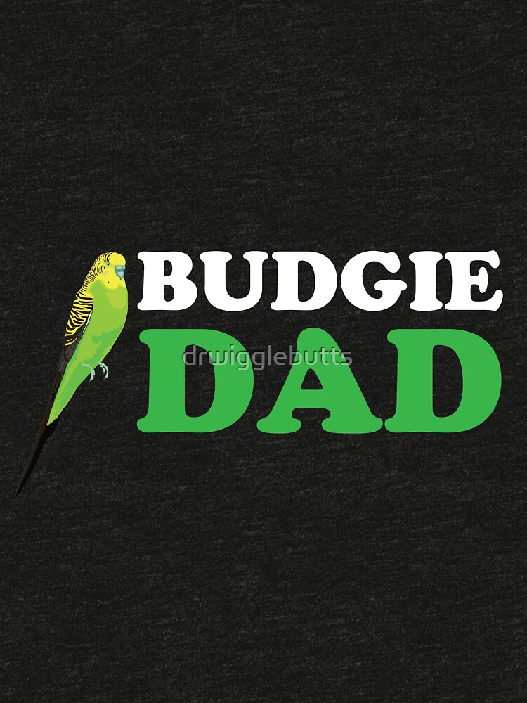 Budgie Dad by drwigglebutts