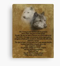 The Two wolves, Cherokee proverb Canvas Print