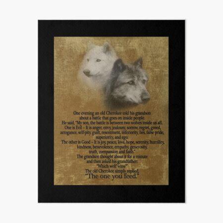 Die zwei Wölfe, Cherokee Sprichwort Galeriedruck