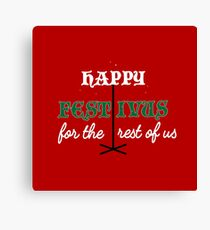 Happy Festivus For The Rest Of Us - Funny Typography Design Canvas Print