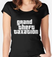 Grand Theft Taxation Women's Fitted Scoop T-Shirt
