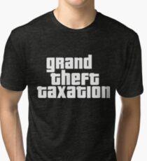 Grand Theft Taxation Tri-blend T-Shirt