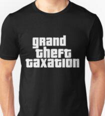 Grand Theft Taxation Unisex T-Shirt