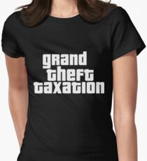 Grand Theft Taxation Women's Fitted T-Shirt