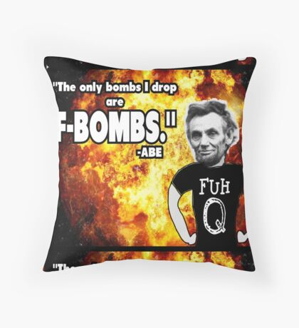 The Only Bombs I Drop are F-Bombs Throw Pillow