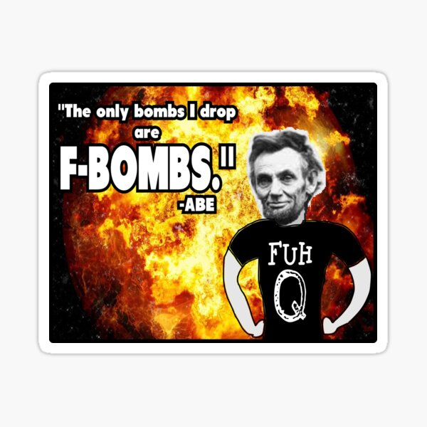 The Only Bombs I Drop are F-Bombs Sticker