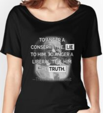 a280418b4 Funny Consevative Design To Anger A Conservative Women's Relaxed Fit T-Shirt