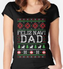 Feliz Navi DAD - Ugly Christmas Sweater Women's Fitted Scoop T-Shirt