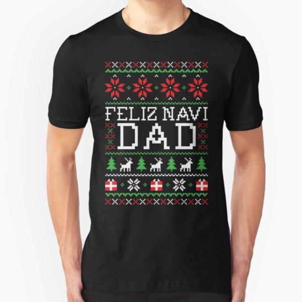 Feliz Navi DAD - Ugly Christmas Sweater Slim Fit T-Shirt