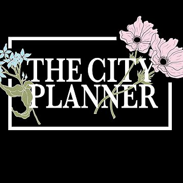 The City Planner (Flower Language Design)- on Black Apparel  by domlabonia