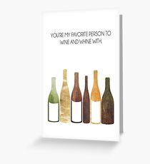 """Wine & Whine"" Greeting Card Greeting Card"