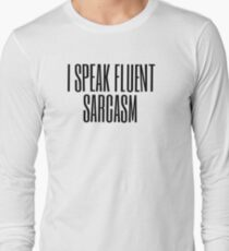 I Speak Fluent Sarcasm (black) Long Sleeve T-Shirt