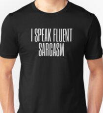 I Speak Fluent Sarcasm (white) Unisex T-Shirt