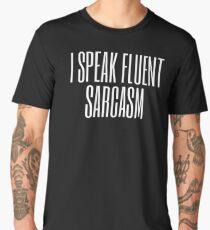 I Speak Fluent Sarcasm (white) Men's Premium T-Shirt