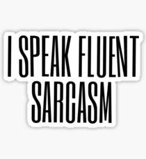 I Speak Fluent Sarcasm (white) Sticker