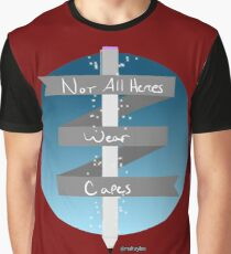 Not All Heroes Wear Capes Graphic T-Shirt