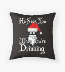 He Sees You When You're Drinking Ugly Christmas Drinking  Throw Pillow