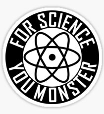 For Science. You monster. Sticker