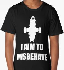 I aim to Misbehave Long T-Shirt