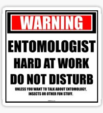 Warning Entomologist Hard At Work Do Not Disturb Sticker