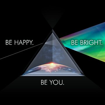 Prism of Light - Be Happy. Be Bright. Be You. by InCodeDesign