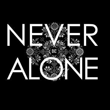 Never Be Alone by tshirttshirtlan