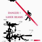 DANGER ! Laser Beams by MuscularTeeth