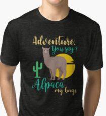 Adventure You Say? Alpaca My Bags Funny Travel Tri-blend T-Shirt